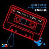 Souljazz Vol.4 Rare Groove Edition - jazz re:freshed mix by Dj TopRock