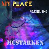 My Place Podcast 040: McStarken