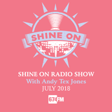 Shine On Radio Show July 2018