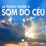 Já Posso Ouvir o Som do Céu - Sem. João Brito | 20/11/16