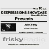 Deepsessions Showcase on FRISKY RADIO (NYC) - JOHN FIRBY 1 HOUR MIX 10-06-15