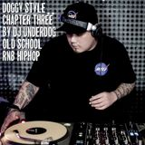 DOGGY STYLE CHAPTER THREE BY DJ.UNDERDOG OLD SCHOOL RNB HIPHOP