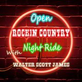 ROCKIN COUNTRY - NIGHT RIDE - SEPTEMBER 14, 2019 - WITH WALTER SCOTT JAMES