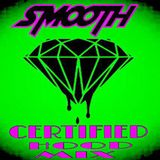[RE-UPLOAD] Smooth CERTIFIED HOOD MIX