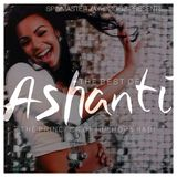 The Best of Ashanti: The Princess of Hip Hop & R&B!