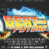 Beat The Future Mix by Kip Killagain & U-Ome