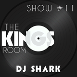The Kings Room 11# w/ Dj Shark