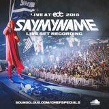 SAYMYNAME LIVE @ EDC LAS VEGAS 2018