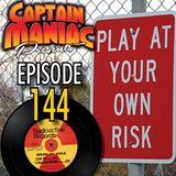 Episode 144 / Play At your Own Risk