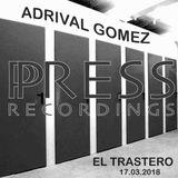 Adrival Gomez Press Recordings El Trastero Marzo'18