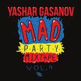 Yashar Gasanov - Mad Party mixtape vol.4