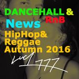 #Dancehall & #RnB _ #HipHop & #Reggae #News _ #Autumn #2016