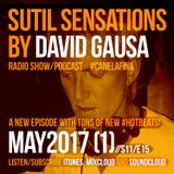 Sutil Sensations Radio Show/Podcast - May 4th 2017 - A new episode with tons of new #HotBeats!