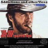 Addictions and Other Vices 35 - The Good, The Bad And The Indifferent