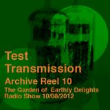 Test Transmission Archive Reel 10 (The Garden of Earthly Delights Mix)