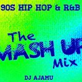 The Mash Up Mix: 90s Hip Hop & R&B