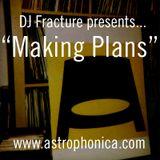 DJ Fracture Presents... 'Making Plans'