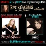 RockGasms with Jenn Mitchell- Troy Luccketta (Tesla) & James McLester (SuperNova Remnant) Interview