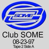 Club SOME tape Side A from Tape 2, August 1997.