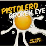 Pistolero Podcast 012 - Broken Eye