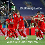 It's Coming Home - World Cup Mini Mix