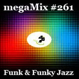megaMix #261 Funk and Funky Jazz