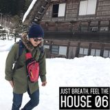 Just Breath, Feel the House (06)