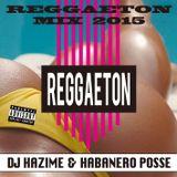 Reggaeton Mix 2015 / DJ Hazime x Habanero Posse