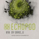 [ECHOPOD 010] Echogarden Podcast 010 by grad_u