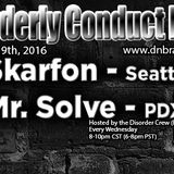 Mr. Solve Ft. SKARFON - Disorderly Conduct Radio 110916