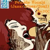 Female Vocals (Jazz/Blues/Soul) - By: DOC (08.04.15)