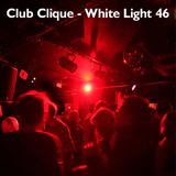 White Light 46 - Club Clique