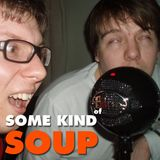 Some Kind of Soup #7 : Operate.