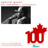 100% Canadian with R. Chung (Special Guest Ray Robinson) - Mon. September 18 2017