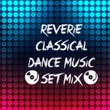 REVERIE Classical Dance Music Set Mix