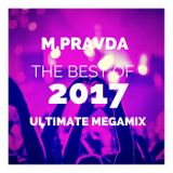 M.Pravda - Best of 2017 Trance and Progressive 3 Hours Megamix