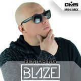 DMS MINI MIX WEEK #318 DJ BLAZE