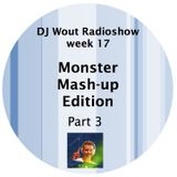 "DJ Wout Radioshow week 17 ""Monster Mashup Edition Part 3"""