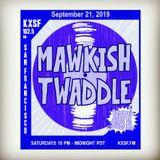 Mawkish Twaddle with Bob N. - 9/21/19