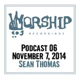 Worship Recordings Podcast 06 - Mixed by Sean Thomas