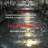 """Rise Up"" - A Soulful Dancemixx by Lee Pearson, Jr. - 8/26/16"
