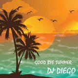 Mix GoodBye Summer 2015 - Dj Diego