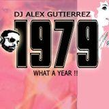 """1979 """" What a Year !!"""" DJ Alex Gutierrez"""