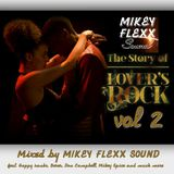 THE STORY OF LOVERS ROCK VOL 2 MIXED BY MIKEY FLEXX SOUND