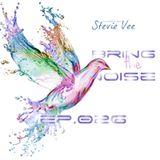 Stevie Vee - Bring The Noise 026