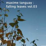 maxime tanguay - falling leaves vol 03