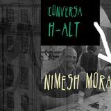 Conversa H-alt-32º episódio - Nimesh Moraji