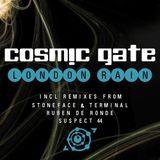 Cosmic Gate - London Rain (New Club Mix)