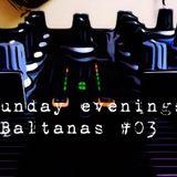 Sunday Evenings - JBaltanas #03