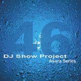 DJ Show Project Asura Series vol.46